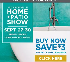 Come visit us at the Jacksonville Fall Home & Patio Show Booth #849